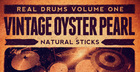 Real Drums Vol.1 - Vintage Oyster Pearl