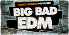 Big Bad EDM