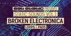 Eat Static Presents Static Sounds Vol1: Broken Electronica Loops and Pads