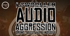 Lowroller - Audio Agression