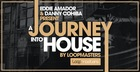 Eddie Amador & Dany Cohiba Presents A Journey Into House