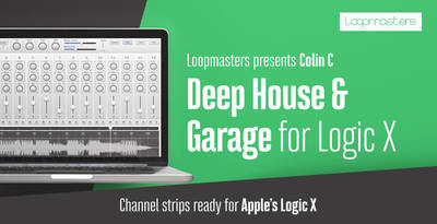 Deep house logic templates  deep house   garage channel strips   logic x  garage logic projects  loopmasters rectangle