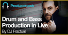 DJ Fracture presents Drum and Bass in Ableton Live