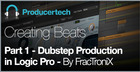 Dubstep Production in Logic Pro by FracTroniX - Part 1 - Creating Beats