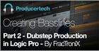 Dubstep Production in Logic Pro by FracTroniX - Part 2 - Creating Basslines