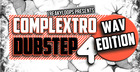 Complextro & Dubstep - WAV Edition 4