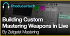 Building Custom Mastering Weapons in Ableton Live