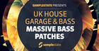 UK House, Garage & Bass: Massive Bass Patches