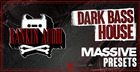 Dark Bass House Massive Presets