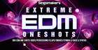 Extreme EDM One Shots