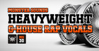 Heavyweight G-House Rap Vocals