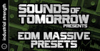 Sounds Of Tomorrow Presents EDM Massive Presets