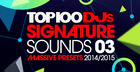 Top 100 DJs Signature Sounds Massive Presets Vol. 3