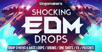 Singomakers shocking edm drops 1000x512