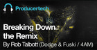 Breaking Down The Remix By Dodge & Fuski