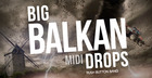 Big Balkan Drops