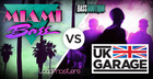Miami Bass VS UK Garage