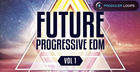 Future Progressive EDM Vol. 1
