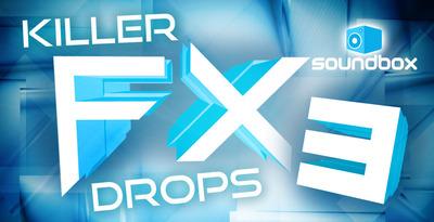 Killer FX Drops 3