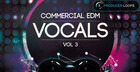 Commercial EDM Vocals Vol. 3