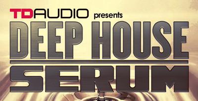 TD Audio Presents Deep House Serum