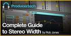 Complete Guide to Stereo Width By Rob Jones