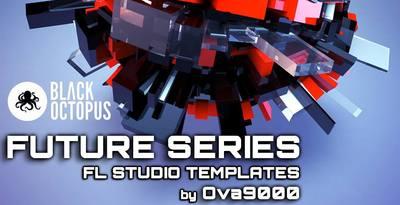 Future Series - FL Studio Templates by Ova9000