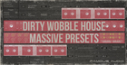Dirty Wobble House: Massive Presets