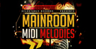 Mainroom MIDI Melodies