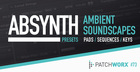 Ambient Soundscapes - Absynth Presets