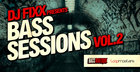 DJ Fixx Presents Bass Sessions Vol. 2