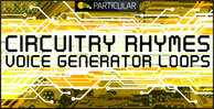 Circuitry rhymes voice generator loops 1000x512 300dpi
