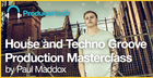 House And Techno Groove Production Masterclass