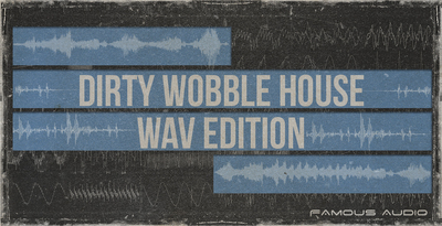 Dirty wobble house wav edition 1000x512