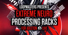 Extreme Neuro Processing Racks for Ableton
