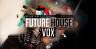Future House Vox