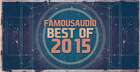 Famous Audio Best Of 2015