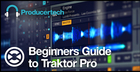 Beginners Guide To Traktor Pro