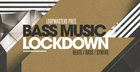 Bass Music Lockdown
