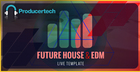 Future House and EDM Live Template
