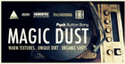 Magic Dust: Warm Textures, Unique Dirt, Organic Shots