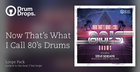 Now That's What I Call 80's Drums - Loops Version
