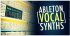Ableton Vocal Synths