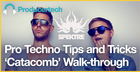 Pro Techno Tips & Tricks - 'Catacomb' Walk-through