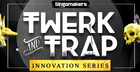 Twerk & Trap Innovation Series