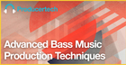 Advanced Bass Music Production Techniques