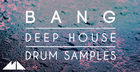 Bang - Deep House Drum Samples