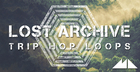 Lost Archive - Trip Hop Loops