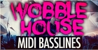 Wobble House MIDI Basslines