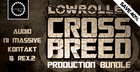 Lowroller Cross Breed Production Bundle